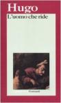 L'uomo che ride - Victor Hugo, Carla Marini, Giuseppe Anceschi