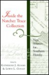 Inside the Natchez Trace Collection: New Sources for Southern History - Lewis L. Gould