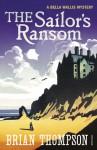 The Sailor's Ransom: A Bella Wallis Mystery - Brian Thompson