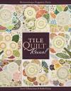 Tile Quilt Revival: Reinventing a Forgotten Form - Carol Gilham Jones, Bobbi Finley