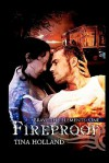 Fireproof (Brave the Elements, #1) - Tina Holland