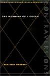 The Meaning of Yiddish - Benjamin Harshav, Barbara Harshav