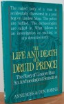 The Life and Death of a Druid Prince: The Story of Lindow Man an Archaeological Sensation - Anne Ross, Don Robins