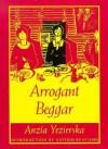 Arrogant Beggar - Anzia Yezierska, Katherine Stubbs