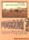 Pogrom? Zajścia polsko - żydowskie w Przytyku 9 marca 1936 r - Piotr Gontarczyk