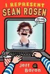 I Represent Sean Rosen - Jeff Baron