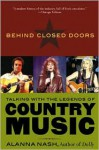 Behind Closed Doors: Talking with the Legends of Country Music - Alanna Nash