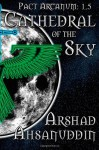 Cathedral of the Sky - Arshad Ahsanuddin