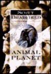 Animal Planet - Scott Bradfield