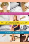 My Horizontal Life: A Collection of One-Night Stands - Chelsea Handler, Cassandra Cambell