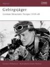 Gebirgsjager: German Mountain Trooper 1939-45 - Gordon Williamson, Darko Pavlović
