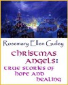 Christmas Angels: True Stories of Hope and Healing - Rosemary Ellen Guiley