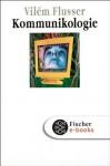 Kommunikologie (German Edition) - Vilém Flusser, Stefan Bollmann, Edith Flusser