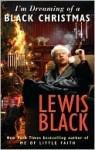 I'm Dreaming of a Black Christmas - Lewis Black