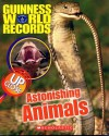 Guinness World Records: Astonishing Animals up Close - Joanne Mattern, Ryan Herndon
