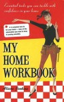 My Home Workbook: Essential Tasks You Can Tackle with Confidence in Your Home - Alison Jenkins