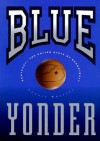 Blue Yonder : Kentucky : The United State of Basketball - Lonnie Wheeler