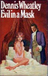 Evil in a Mask - Dennis Wheatley