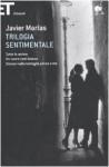 Trilogia sentimentale: Tutte le anime-Un cuore così bianco-Domani nella battaglia pensa a me - Javier Marías, Glauco Felici, Paola Tomasinelli