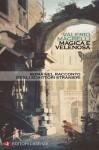 Magica e velenosa: Roma nel racconto degli scrittori stranieri - Valerio Magrelli
