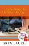 God's Design for Christian Dating: Updated Version - Greg Laurie