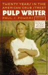 Pulp Writer: Twenty Years in the American Grub Street - Paul S. Powers, Laurie Powers