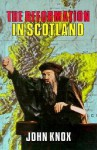 History of the Reformation in Scotland - John Knox