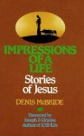 Impressions of a Life: Stories of Jesus - Denis McBride, Joseph F. Girzone
