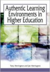 Authentic Learning Environments in Higher Education - Anthony Harrington, Harrington