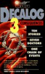 Decalog 3: Consequences - Andy Lane, Jackie Marshall, Keith R.A. DeCandido, Colin Brake, Ben Jeapes, Gareth Roberts, Craig Hinton, Stephen Bowkett, Peter Anghelides, Guy Clapperton, Steven Moffat