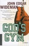God's Gym: Stories - John Edgar Wideman