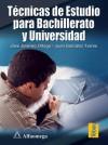 Tecnicas de Estudio Para Bachillerato y Universidad - José Jiménez