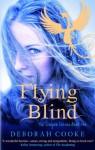 Flying Blind (The Dragon Diaries) - Deborah Cooke
