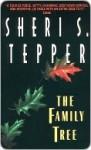 The Family Tree - Sheri S. Tepper