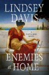 Enemies at Home: A Flavia Albia Mystery (Flavia Albia Mysteries) - Lindsey Davis