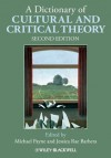 A Dictionary of Cultural and Critical Theory - Michael Payne, Jessica Rae Barbera