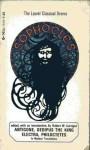 Antigone, Oedipus the King, Electra, Philoctetes - Sophocles, Robert W. Corrigan