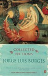 Collected Fictions - Jorge Luis Borges, Andrew Hurley