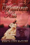 The Whispered Kiss - Marcia Lynn McClure