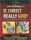 Is Christ Really God?: Children's Workbook - Josh McDowell, Dave Bellis