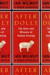 After Dolly: The Uses and Misuses of Human Cloning - Ian Wilmut, Roger Highfield