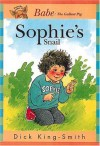 Sophie's Snail (Sophie Books) - Dick King-Smith