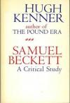 Samuel Beckett: A Critical Study - Hugh Kenner