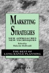 Marketing Strategies: New Approaches, New Techniques - M. McDonald