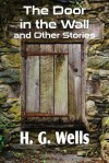 The Door in the Wall and Other Stories - H.G. Wells