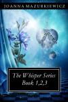 The Whispers Series book 1,2,3 - Joanna Mazurkiewicz