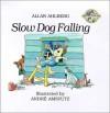 Slow Dog Falling (Fast Fox, Slow Dog) - Allan Ahlberg, André Amstutz