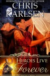 Heroes Live Forever - Chris Karlsen