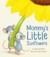 Mommy's Little Sunflowers - Angela McAllister, Alison Edgson