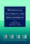 Resonances, Instability, and Irreversibility, Volume 99, Advances in Chemical Physics - Stuart A. Rice